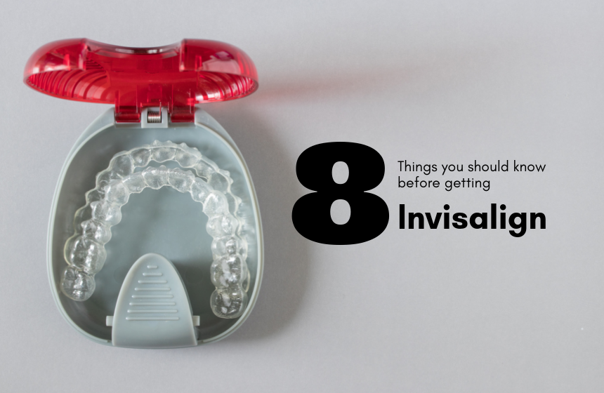 8 Vital Things Everyone Should Know About Invisalign Before Committing