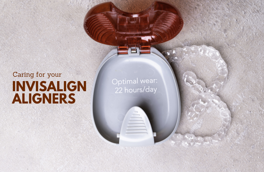 Caring for Your Invisalign Aligners